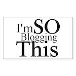 I'm SO Blogging This Rectangle Sticker 10 pk)