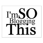 I'm SO Blogging This Small Poster