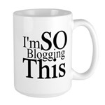 I'm SO Blogging This Large Mug