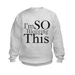 I'm SO Blogging This Kids Sweatshirt