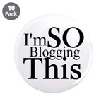 """I'm SO Blogging This 3.5"""" Button (10 pack)"""