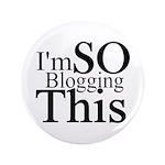 "I'm SO Blogging This 3.5"" Button"