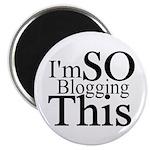 "I'm SO Blogging This 2.25"" Magnet (10 pack)"