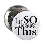 """I'm SO Blogging This 2.25"""" Button (10 pack)"""