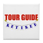 Retired Tour Guide Tile Coaster