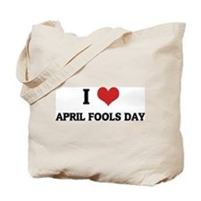 I Love April Fools Day Tote Bag