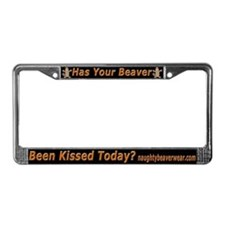 Has Your Beaver Been Kissed License Plate Frame
