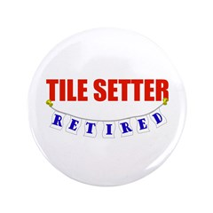 "Retired Tile Setter 3.5"" Button"