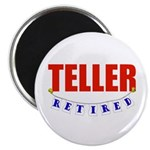 Retired Teller Magnet