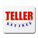 Retired Teller Mousepad