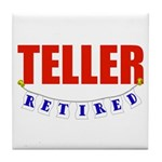 Retired Teller Tile Coaster