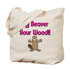 My Beaver Your Wood Tote Bag