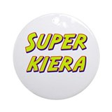 Super kiera Ornament (Round)