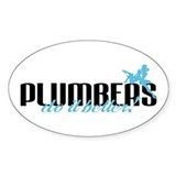 Plumbers Do It Better! Oval Decal