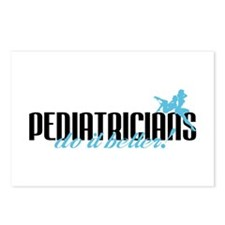 Pediatricians Do It Better! Postcards (Package of
