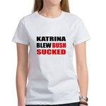 Katrina Blew, Bush Sucked Women's T-Shirt