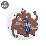 "My Name Is Mud 3.5"" Button (10 pack)"