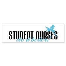 Student Nurses Do It Better! Bumper Bumper Sticker