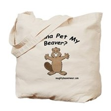 Wanna Pet My Beaver Tote Bag