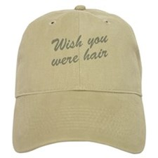 Wish You Were Hair Baseball Cap