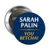 "Palin - You Betcha! 2.25"" Button"