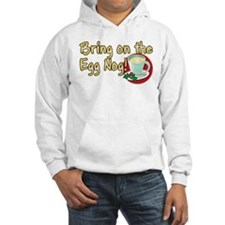 BRING ON THE EGG NOG! Hoodie