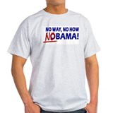 No Way No How Nobama ! T-Shirt