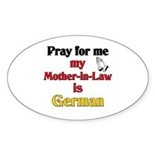 Pray for me my mother-in-law is German Decal