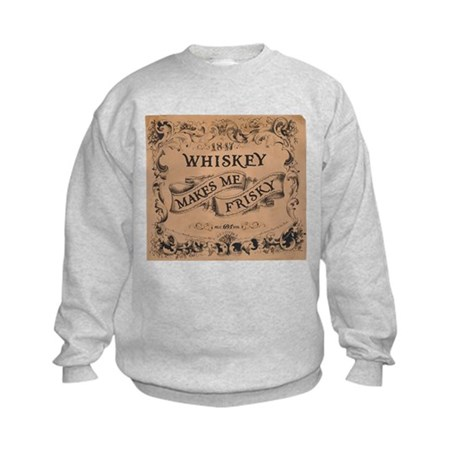 """Whiskey Makes Me Frisky"" Kids Sweatshirt"