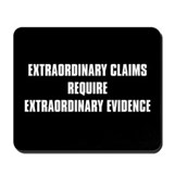 Extraordinary claims require extraordinary evidenc