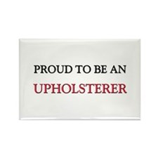 Proud To Be A UPHOLSTERER Rectangle Magnet