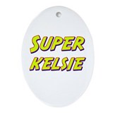 Super kelsie Oval Ornament