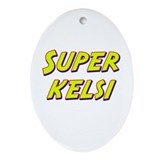 Super kelsi Oval Ornament
