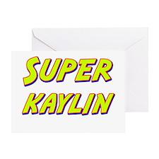 Super kaylin Greeting Card