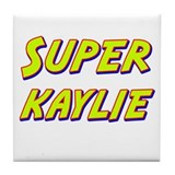 Super kaylie Tile Coaster