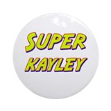 Super kayley Ornament (Round)