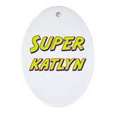 Super katlyn Oval Ornament