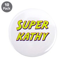 "Super kathy 3.5"" Button (10 pack)"