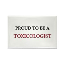 Proud to be a Toxicologist Rectangle Magnet