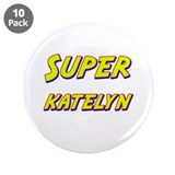 "Super katelyn 3.5"" Button (10 pack)"