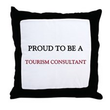 Proud to be a Tourism Consultant Throw Pillow
