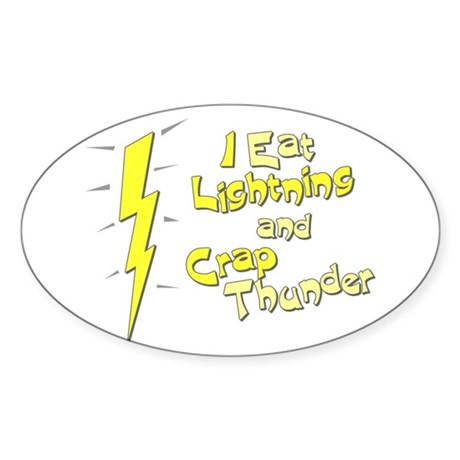 I Eat Lightning and Crap Thun Oval Sticker
