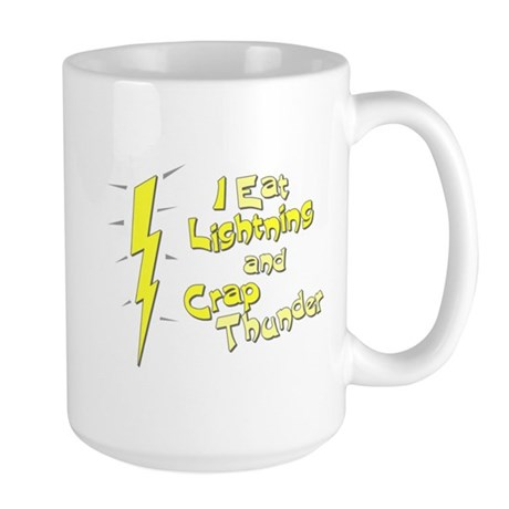 I Eat Lightning and Crap Thun Large Mug