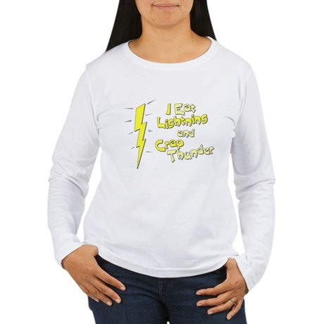 I Eat Lightning and Crap Thun Womens Long Sleeve