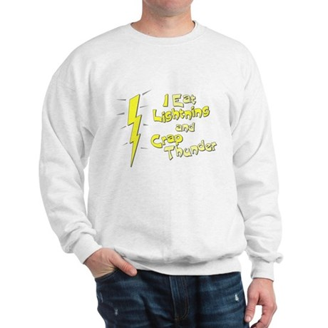 I Eat Lightning and Crap Thun Sweatshirt