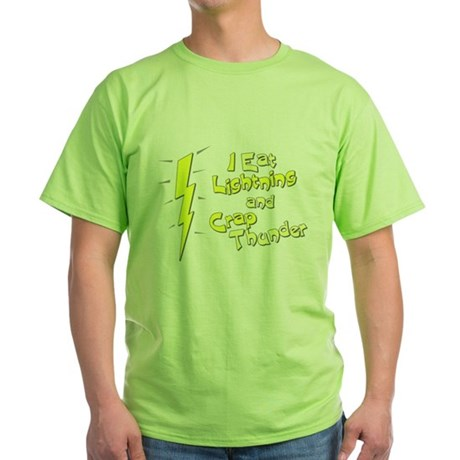 I Eat Lightning and Crap Thun Green T-Shirt