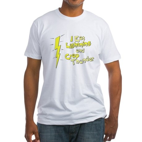 I Eat Lightning and Crap Thun Fitted T-Shirt