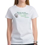 Your Bank Just Called... Women's T-Shirt