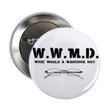 "W.W.M.D. - What Would A Maver 2.25"" Button"
