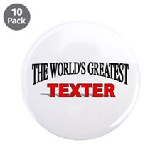 """The World's Greatest Texter"" 3.5"" Button (10 pack"
